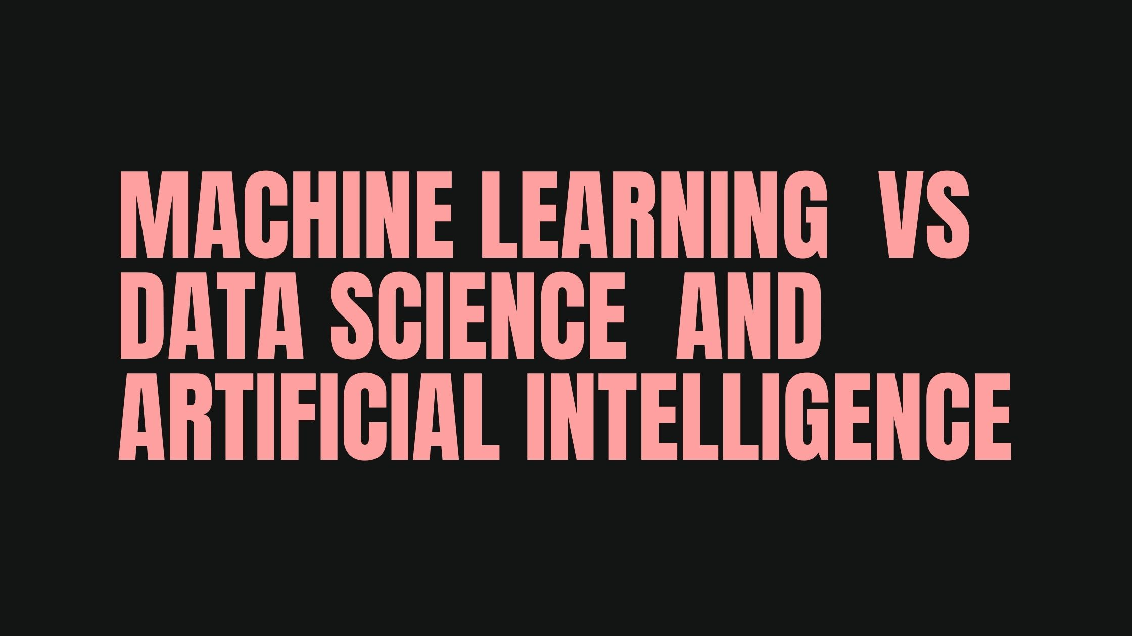 Machine Learning vs Data Science and Artificial Intelligence_.jpg