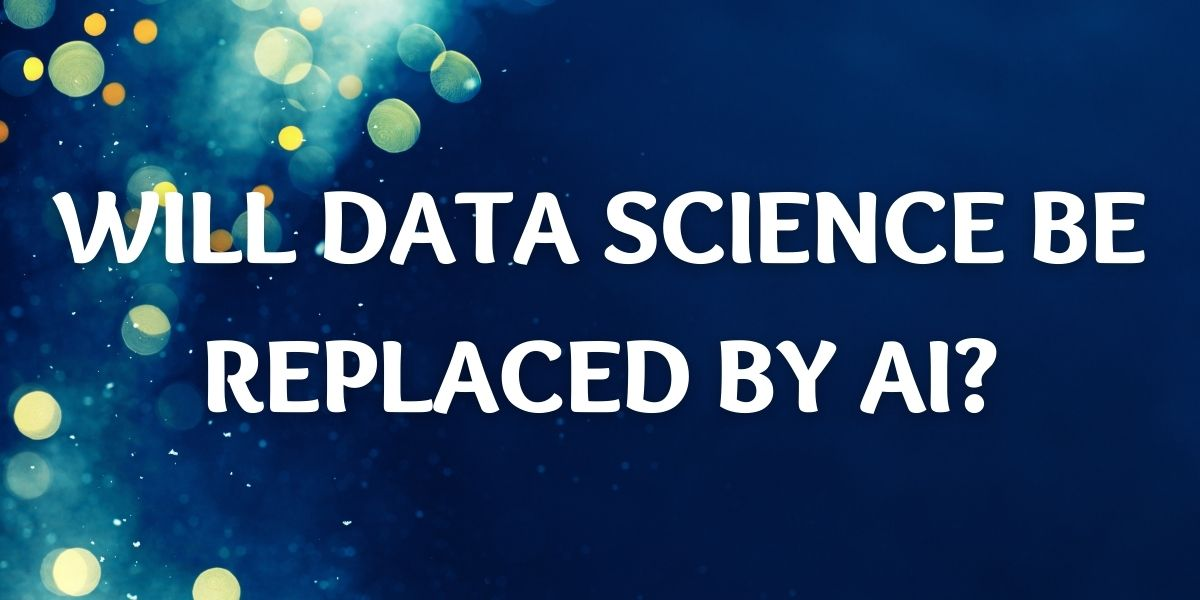 Will Data Science be replaced by AI.jpg